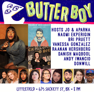 "Jo Firestone & Aparna Nancherla: ""Butterboy with Jo, Aparna, and Maeve"""